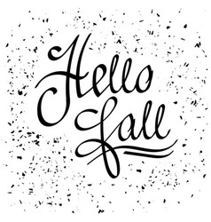 hello fall calligraphy seasonal lettering vector image