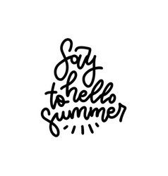 say hello to summer - typography vector image