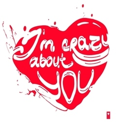 declaration of love i am crazy about you vector image vector image