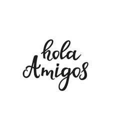 Hola amigos hand drawn isolated on white vector
