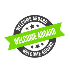 Welcome aboard sign welcome aboard black-green vector