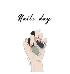 nails day woman hand holding nail polis vector image