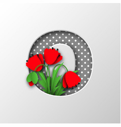 Paper cut letter o with poppy flowers vector