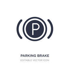 Parking brake icon on white background simple vector
