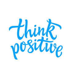 Think positive - hand drawn brush pen vector