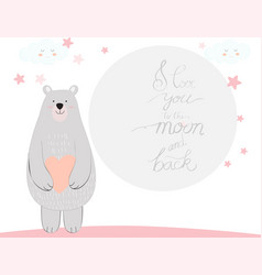 Cute teddy bear love you to the moon and back vector