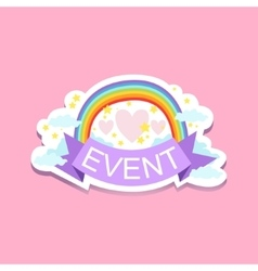 Event Template Label Cute Sticker With Rainbow vector image vector image