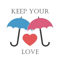 Keep your love vector image