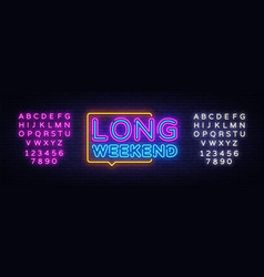 Long weekend neon sign weekend design vector