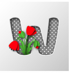 paper cut letter w with poppy flowers vector image