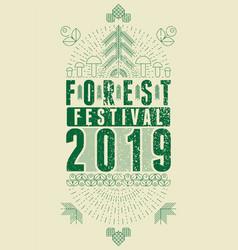 forest festival 2019 pattern grunge poster vector image