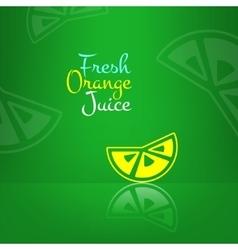 Fresh orange juice menu background green vector