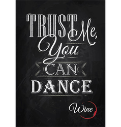 Poster lettering Trust me you can dance vector image