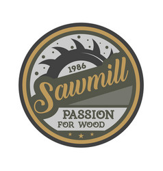 Sawmill business vintage isolated label vector