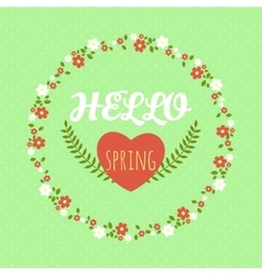 Hello spring Spring wreath of flowers Greeting vector image