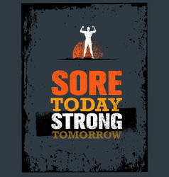 sore today strong tomorrow workout and fitness vector image