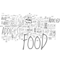 Are you addicted to food text word cloud concept vector
