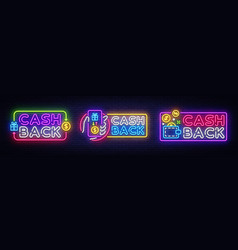 cash back neon signs collection design vector image
