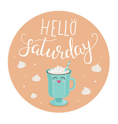 hello saturday vector image