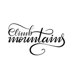 Lettering climb mountains on white vector