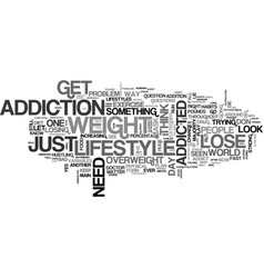 Are you addicted to your lifestyle text word vector