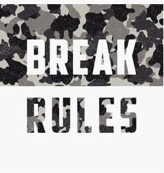 Break rules slogan for t-shirt design vector