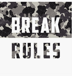 Break rules slogan for t-shirt design with vector