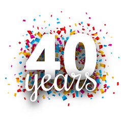Forty years anniversary with colorful confetti vector