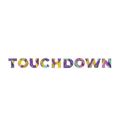 Touchdown concept retro colorful word art vector