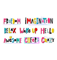 Freedom imagination relax awesome crazy lettering vector