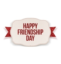 Happy friendship day greeting text on banner vector