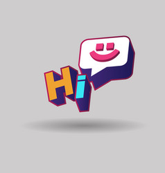 Hi hey hello with smile 3d text plate vector