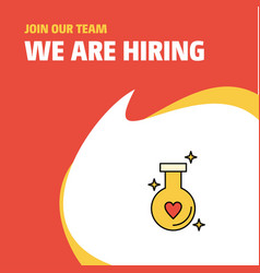 Join our team busienss company love drink we are vector