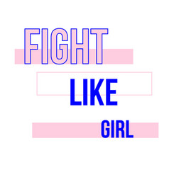 fight like girl t-shirt quote feminist lettering vector image