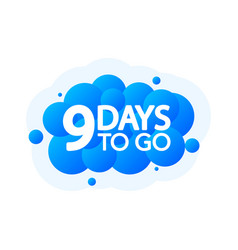 Nine days to go bubble banner blue emblem label vector