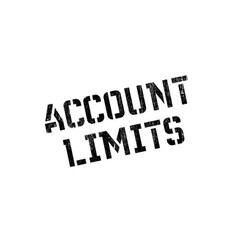 Account limits rubber stamp vector