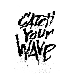 Catch your wave Cola pen calligraphy font vector image vector image