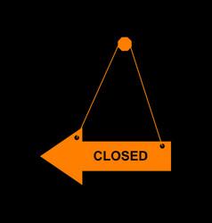 closed sign orange icon on black vector image