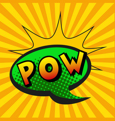 Comic zoom inscription pow on a colored vector