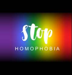 stop homophobia slogan lettering vector image