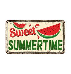 sweet sumertime vintage rusty metal sign vector image