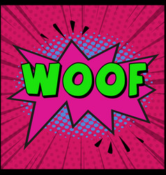 Comic zoom inscription woof on a colored vector
