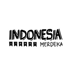 Indonesia merdeka local lettering text design vector