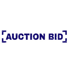 Scratched textured auction bid stamp seal inside vector