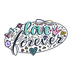 Love forever lettering quote card hand drawn vector