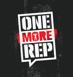 One more rep workout and fitness gym design vector