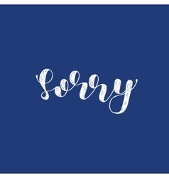 Sorry Brush lettering vector
