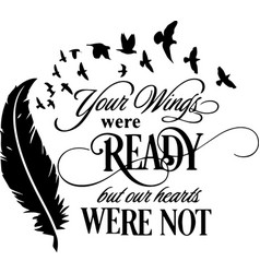 Your wings were ready inspirational quotes design vector