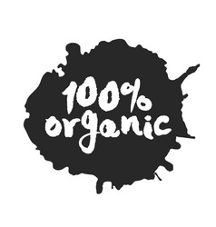 Calligraphy one hundred percent organic label on a vector