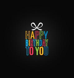 birthday gift box logo design happy birthday to vector image vector image